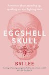 Bri Lee Sydney-based writer and author Eggshell Skull