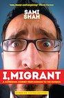 Sami Shah - I, Immigrant