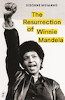 Sisonke Msimang The Resurrection of Winnie Mandela