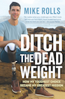 Ditch the Dead Weight Mike Rolls