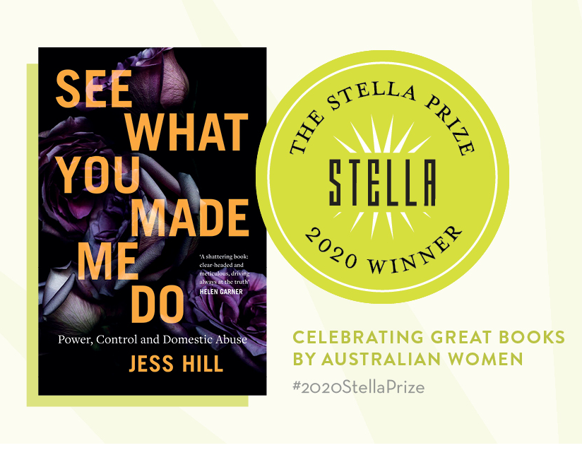 'See What You Made Me Do' by Jess Hill wins the 2020 Stella Prize