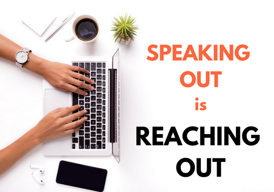 Speaking Out is Reaching Out